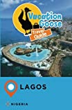Vacation Goose Travel Guide Lagos Nigeria