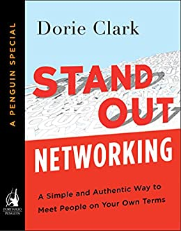 Stand Out Networking: A Simple and Authentic Way to Meet People on Your Own Terms (A Penguin Special from Portfolio) by [Clark, Dorie]