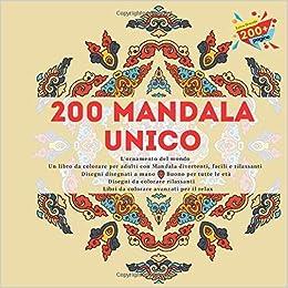 Amazon Com L Ornamento Del Mondo 200 Mandala Unico Un Libro Da