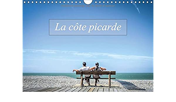 La Cote Picarde 2018: Autour De La Baie De Somme (Calvendo Places) (French Edition)