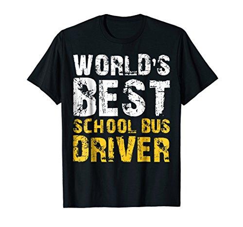 Driver Worlds Bus Best (World's Best School Bus Driver T-Shirt Graduation 2019)