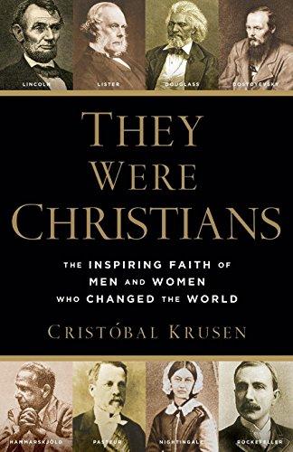 They Were Christians The Inspiring Faith of Men and Women Who Changed the World [Krusen, Cristóbal] (Tapa Blanda)