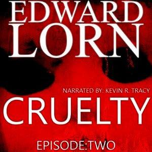 Cruelty (Episode Two) Audiobook