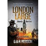 London Large - Bloody Liberties: Detective Hawkins Crime Thriller Series #3 (London Large Hard-Boiled Crime Series)