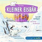 Lars, hilf mir fliegen! / Lars rettet die Rentiere (Kleiner Eisbär)   Hans de Beer