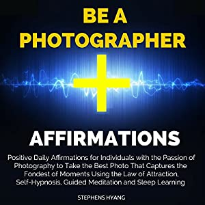 Be a Photographer Affirmations Speech