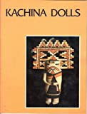 img - for Kachina Dolls: Introduction to Hopi Kachinas, The Ceremonial Year, & Hopi Kachina Dolls (Vol. 54 No. 4 Plateau Series) book / textbook / text book