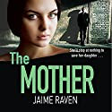 The Mother Audiobook by Jaime Raven Narrated by To Be Announced