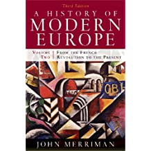 A History of Modern Europe: From the French Revolution to the Present, Volume 2: From the French Revolution to the Present