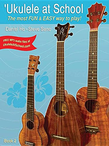 ('Ukulele at School, Bk 2: The Most Fun & Easy Way to Play! (Student's Book))
