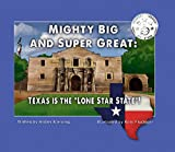Mighty Big and Super Great: Texas Is The 'Lone Star State'!