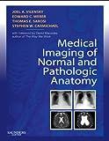Medical Imaging of Normal and Pathologic Anatomy E-Book
