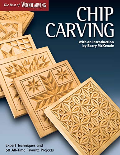 (Chip Carving (Best of WCI): Expert Techniques and 50 All-Time Favorite Projects (The Best of Woodcarving)