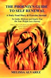 The Phoenix's Guide to Self Renewal, Melissa Alvarez, 1596110368