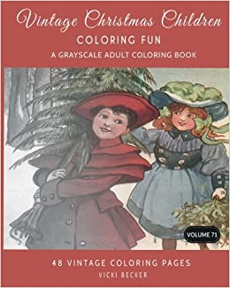 Victorian Christmas Children Coloring Fun A Grayscale Adult Book Amazonca Vicki Becker Books