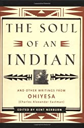 The Soul of an Indian 2 Ed: And Other Writings from Ohiyesa (Charles Alexander Eastman)