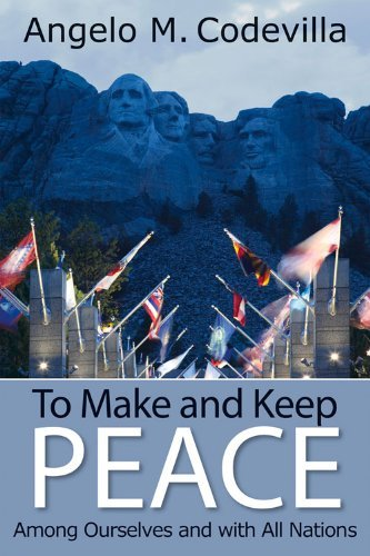 To Make and Keep Peace Among Ourselves and with All Nations (Hoover Institution Press Publication) by Angelo M. Codevilla (2014-05-01)