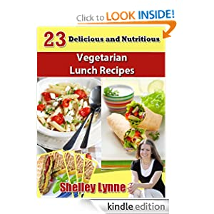 23 Delicious and Nutritious Vegetarian Lunch Recipes (The Ultimate Guide to Vegetarian Cooking)