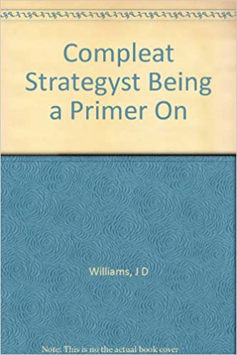 Download online Compleat Strategyst Being a Primer On PDF, azw (Kindle), ePub, doc, mobi