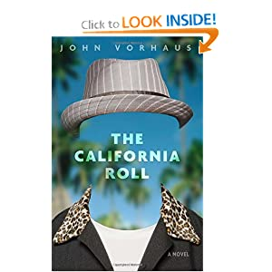 The California Roll: A Novel John Vorhaus