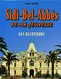 Sidi-Bel-Abbès de ma jeunesse : Tome 2, Les alentours