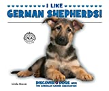 I Like German Shepherds!, Linda Bozzo, 1464401195