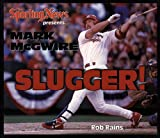 img - for Mark McGwire Slugger! book / textbook / text book