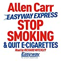 Stop Smoking and Quit E-Cigarettes Radio/TV Program by Allen Carr Narrated by Richard Mitchley