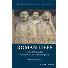Roman Lives: Ancient Roman Life Illustrated by Latin Inscriptions, Corrected Edition