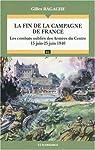 La fin de la campagne de France : Les combats oubliés des Armées du Centre (15 juin-25 juin 1940) par Ragache