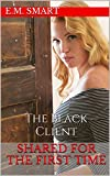 Shared For The First Time: The Black Client