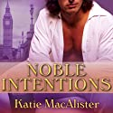 Noble Intentions: Noble Series, Book 1 Audiobook by Katie MacAlister Narrated by Alison Larkin