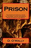 img - for Prison: The Complete Survival Guide To The Most Violent & Corrupt Prison System In The World book / textbook / text book