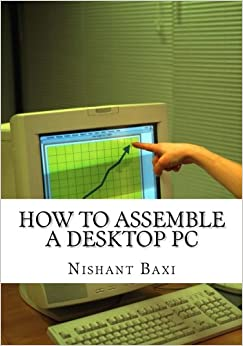 Book How To Assemble A Desktop PC