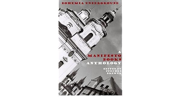 Bohemia Underground: a Manifesto Books Anthology