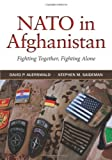 NATO in Afghanistan : Fighting Together, Fighting Alone, Auerswald, David and Saideman, Stephen, 0691159386