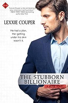 Stubborn Billionaire Muse Lexxie Couper ebook