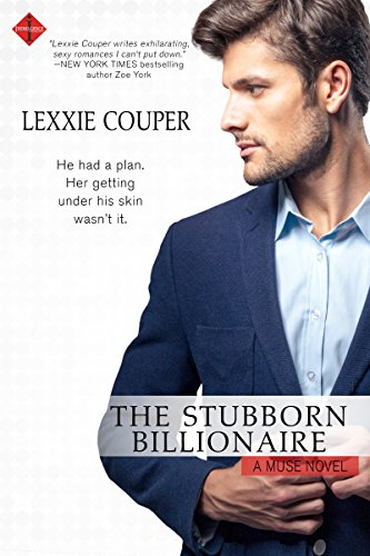 The Stubborn Billionaire by Lexxie Couper