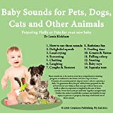 Baby Sounds for Pets, Dogs, Cats and Other Animals: Preparing Fluffy or Fido for Your New Baby