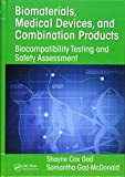 Biomaterials, Medical Devices, and Combination Products: Biocompatibility Testing and Safety Assessment