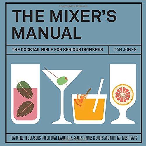 The Mixers Manual: The Cocktail Bible for Serious - Mixer Spirit