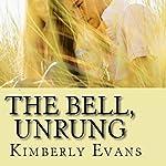 The Bell, Unrung: A Novel | Kimberly Evans