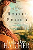 The Heart's Pursuit, Robin Lee Hatcher, 0310259274