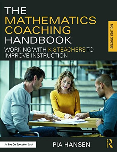 The Mathematics Coaching Handbook: Working with K-8 Teachers to Improve Instruction (Eye on Education)