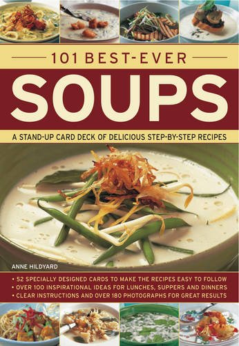 101 Best-Ever Soups: A stand-up card deck of delicious step-by-step recipes by Anne Hildyard