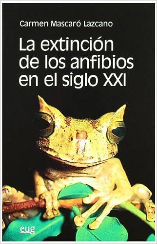La extinción de los anfibios en el siglo XXI (Fuera de Colección)