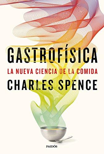 Amazon.com: Gastrofísica: La nueva ciencia de la comida (Spanish Edition) eBook: Charles Spence, Genís Sánchez Barberán, Montserrat Asensio Fernández: ...