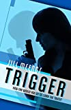 Trigger (The Trigger Trilogy Book 1)