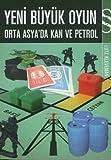 img - for Yeni B y k Oyun: Orta Asya'da Kan ve Petrol (Turkish Edition) book / textbook / text book
