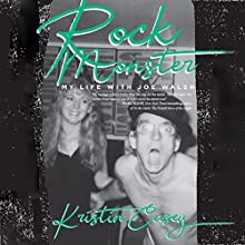 Rock Monster: My Life with Joe Walsh Audiobook by Kristin Casey Narrated by Vanessa Johansson